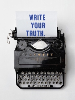 Write your truth...
