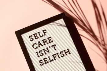 self care isn t selfish signage
